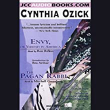 Envy, or Yiddish in America & The Pagan Rabbi Audiobook by Cynthia Ozick Narrated by Ron Rifkin, Mitchell Greenberg