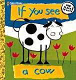If You See a Cow (Lift the Flap Book)