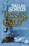 Tessa's Child (0373483392) by Dallas Schulze
