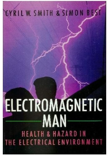 Electromagnetic Man: Health and Hazard in the Electrical Environment