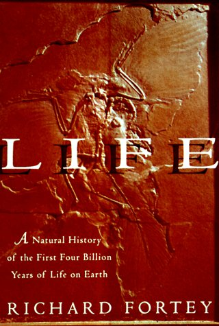 Life: A Natural History of the First Four Billion Years of Life on Earth, Richard Fortey