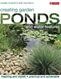 Creating Garden Ponds and Water Features (0007106602) by Smith, Ian