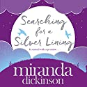 Searching for a Silver Lining Audiobook by Miranda Dickinson Narrated by Katy Carmichael