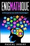 Enigmathique: Le livre qui va vous re...