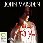 So Much to Tell You | John Marsden
