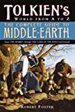 The Complete Guide to Middle-Earth : Tolkien's World from A to Z (0345465296) by Foster, Robert