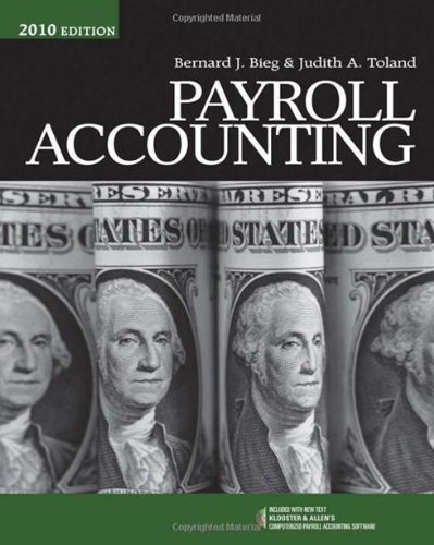 Payroll Accounting 2010 Solution Manual, Delivered by Email