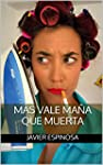 M�s Vale Ma�a Que Muerta