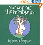 But Not the Hippopotamus (Boynton Boa...