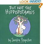But Not the Hippopotamus (Boynton Boa...