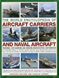 The World Encyclopedia of Aircraft Carriers and Naval Aircraft