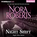 Night Shift (       UNABRIDGED) by Nora Roberts Narrated by Kate Rudd