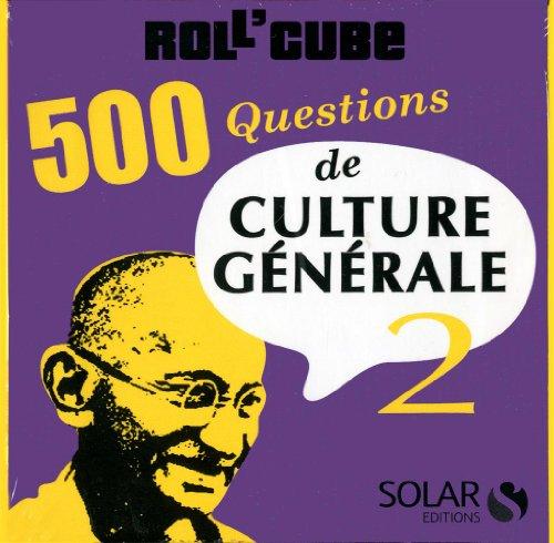 500 questions de culture générale : Tome 2