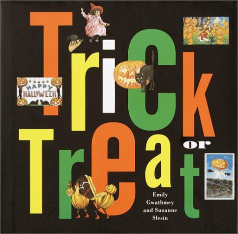 Trick or Treat by Emily Gwathmey, Suzanne Slesin