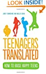 Teenagers Translated: How to Raise Ha...