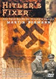 echange, troc Hitler's Fixer - The True Story Of Hitler's Deputy Martin Bormann