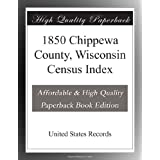 1850 Chippewa County, Wisconsin Census Index