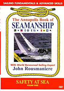 Annapolis Book of Seamanship: Safety at Sea Volume 3 [Import]