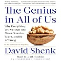 The Genius in All of Us: Why Everything You've Been Told about Genetics, Talent and IQ is Wrong Audiobook by David Shenk Narrated by Mark Deakins