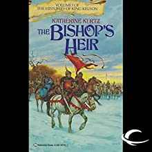 The Bishop's Heir: The Histories of King Kelson, Book 1 Audiobook by Katherine Kurtz Narrated by Nick Sullivan