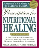 Prescription for Nutritional Healing: Practical A-Z Reference to Drug-Free Remedies Using Vitamins, Minerals, Herbs & Food Supplements (1583330836) by James F. Balch