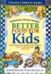 Better Food For Kids: Your Essential...