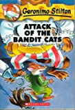 Attack of the Bandit Cats (Geronimo Stilton, No. 8) (0439559707) by Stilton, Geronimo