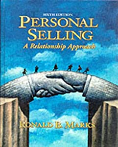 Personal Selling: A Relationship Approach (6th Edition