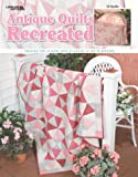 Antique Quilts Recreated (Leisure Arts #3496)