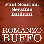 Romanzo buffo [A Funny Novel] | Paul Scarron,Serafino Balduzzi