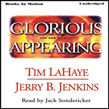 Glorious Appearing: Left Behind Series, Book 12 (       UNABRIDGED) by Tim LaHaye, Jerry Jenkins Narrated by Jack Sondericker