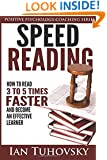 Speed Reading: How To Read 3-5 Times Faster And Become an Effective Learner (Positive Psychology Book) (Volume 6)