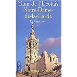 Le Vieux port, tome 2 : Notre dame de la gardepar Yann de L'Ecotais