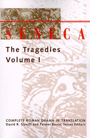 Seneca: The Tragedies, Vol. 1 (Complete Roman Drama in...