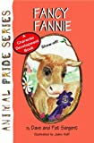img - for Fancy Fannie (Animal Pride) book / textbook / text book