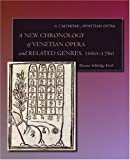 img - for A New Chronology of Venetian Opera and Related Genres, 1660-1760 (The Calendar of Venetian Opera) book / textbook / text book