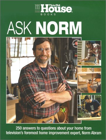 This Old House: Ask Norm, Editors of This Old House