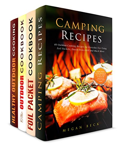 The Best Camping Recipes Box Set (4 in 1): 150 Camping Meals for Easy and Fun Camp Cooking (Outdoor Cooking & Camping Cookbook) by Megan Beck, Rita Hooper, Veronica Burke