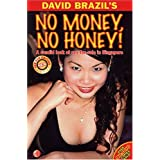 No Money, No Honey! a Candid Look At Sex-for-Sale in Singaporeby David Brazil
