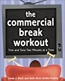 img - for The Commercial Break Workout: Trim and Tone Two Minutes at a Time book / textbook / text book