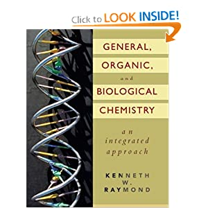 General, Organic, and Biological Chemistry, An Integrated Approach  - Kenneth W. Raymond