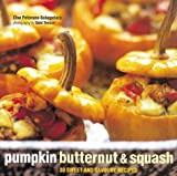 Elsa Petersen-Schepelern Pumpkin, Butternut and Squash: 30 Sweet and Savoury Recipes