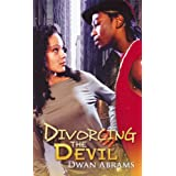 Divorcing the Devil ~ Dwan Abrams