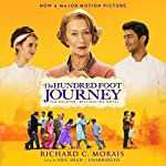 The Hundred-Foot Journey: A Novel (       UNABRIDGED) by Richard C. Morais Narrated by Neil Shah