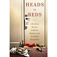 Heads in Beds: A Reckless Memoir of Hotels, Hustles, and So-Called Hospitality (       UNABRIDGED) by Jacob Tomsky Narrated by Jacob Tomsky
