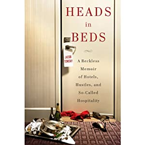 A Reckless Memoir of Hotels, Hustles, and So-Called Hospitality - Jacob Tomsky