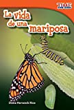 img - for La vida de una mariposa (A Butterfly's Life) (Time for Kids Nonfiction Readers: Level 1.5) (Spanish Edition) book / textbook / text book