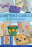cover of Painted Calico & Decoupage (Milner Craft)