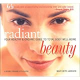 Radiant Beauty: Your Healthy and Organic Guide to Total Body Well-Being (A Rodale organic style book)