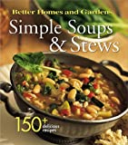 Simple Soups & Stews (Better Homes & Gardens)